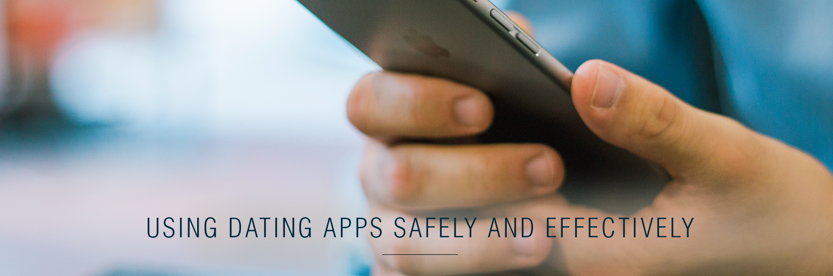 How to use dating apps safely