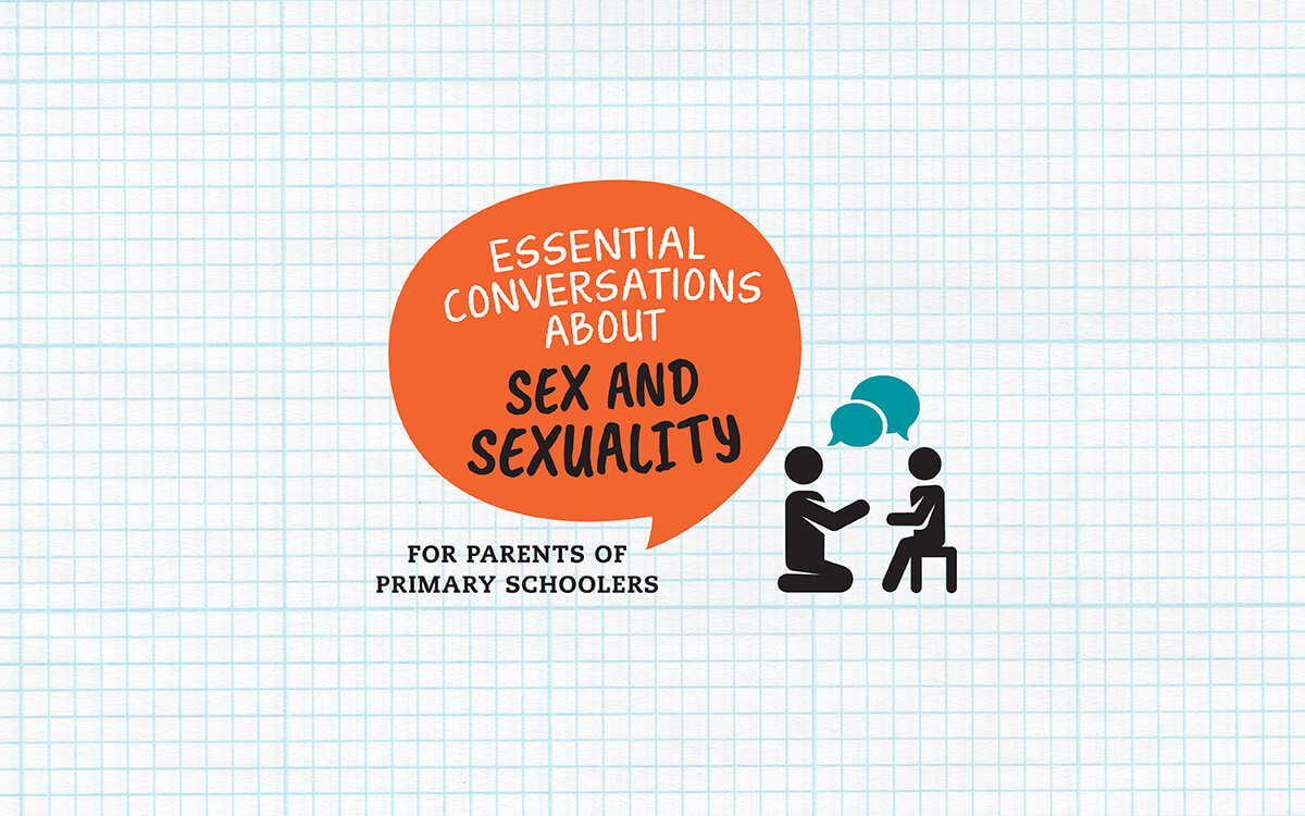 Infographic: Essential Conversations About Sex and Sexuality - For parents of primary schoolers