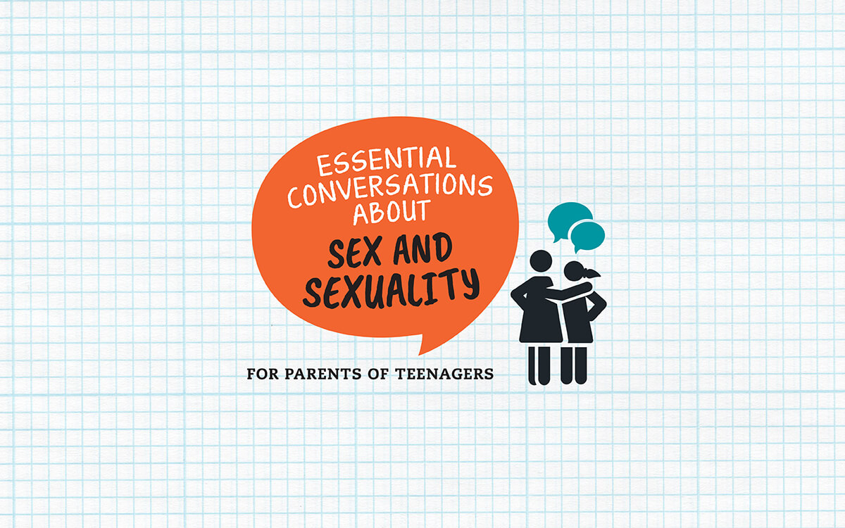 Parental Guidance Special: Essential Conversations about Sex and Sexuality for Parents of Teens